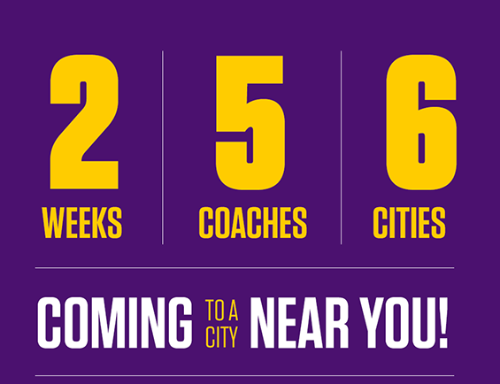 2 weeks, 5 coaches, 6 cities; coming to a city near you!